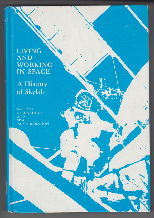 Image for Living and Working in Space A History of Skylab (NASA SP-4208)