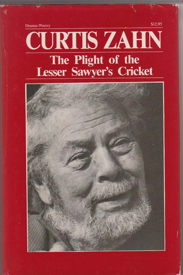 Image for The Plight of the Lesser Sawyer's Cricket  Plays, Prose, and Poems