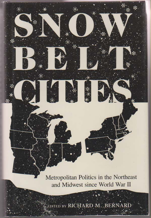 Image for Snow Belt Cities:  Metropolitan Politics in the Northeast and Midwest Since World War II