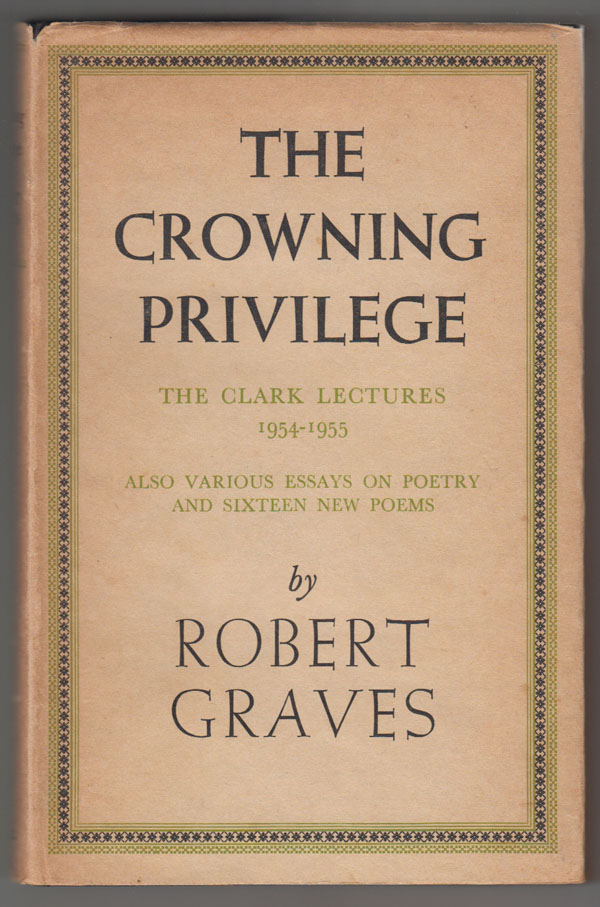 Image for The Crowning Privilege:  The Clark Lectures 1954-1955; Also Various Essays on Poetry and Sixteen New Poems