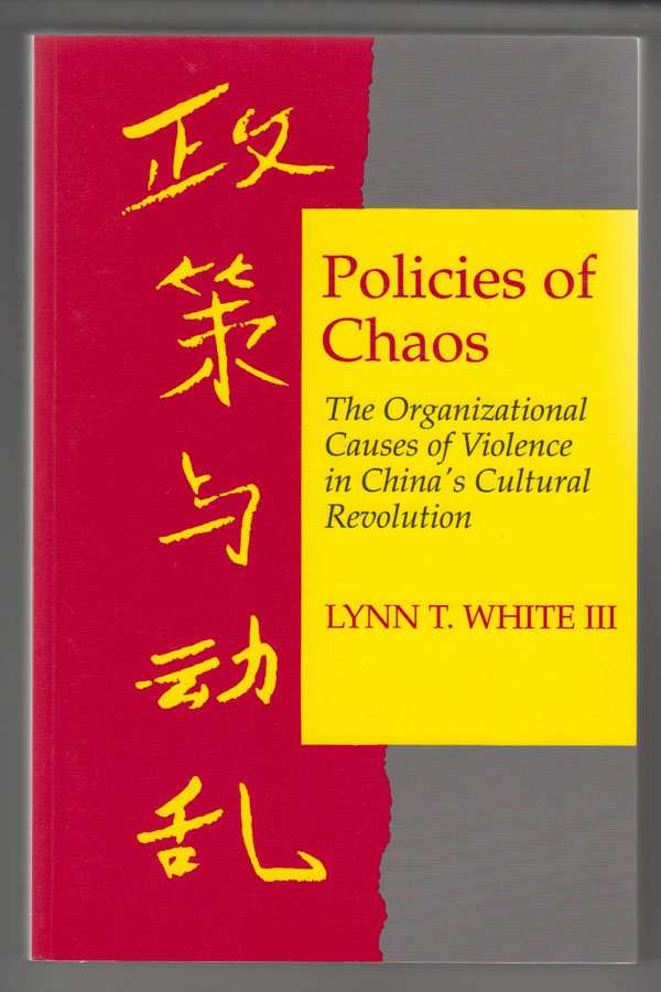 Image for Policies of Chaos:  The Organizational Causes of Violence in China's Cultural Revolution