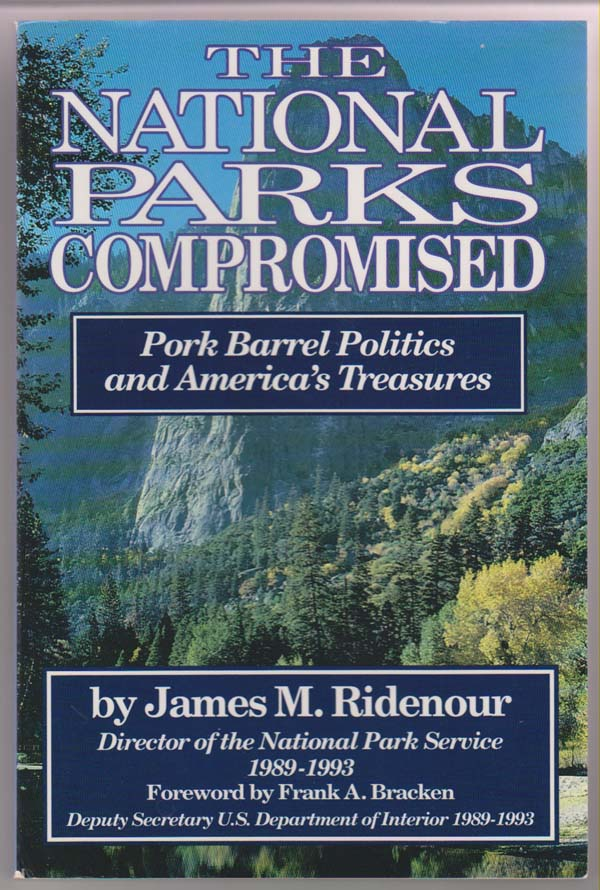 Image for The National Parks Compromised Pork Barrel Politics and America's Treasures