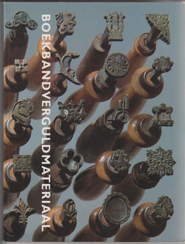 Boekbandverguldmateriaal: Inventarisatie Van Het Boekbandverguldmateriaal Van De Fge, Verkregen Bij Liquidatie Van Boekbinderij, Bommel, Elias P. van
