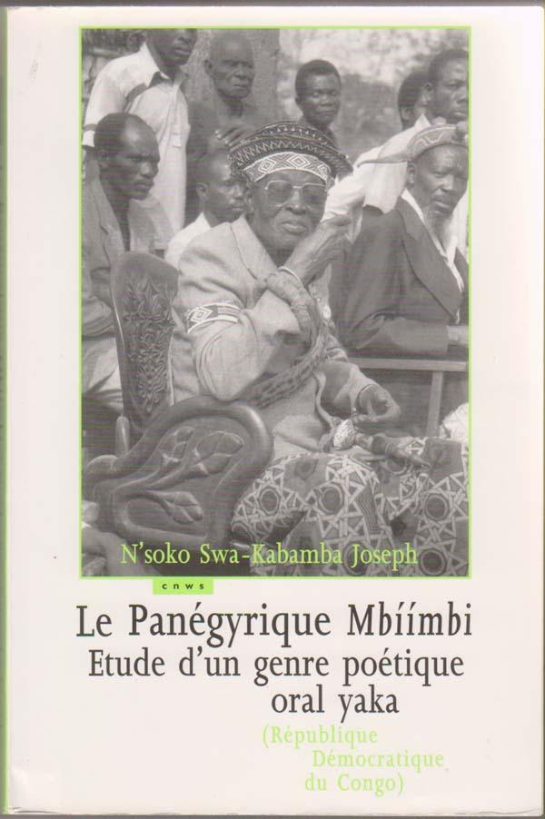 Image for Le Panegyrique Mbiimbi:   Etude d'un genre litteraire poetique oral yaka (Republique Democratique du Congo) (CNWS publications)