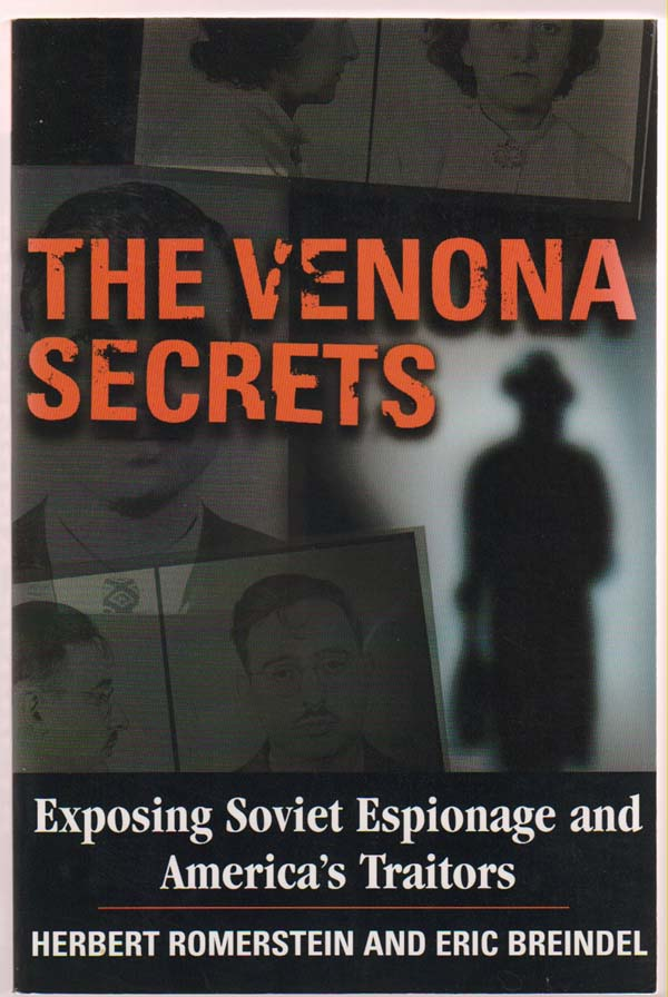 Image for The Venona Secrets, Exposing Soviet Espionage and America's Traitors