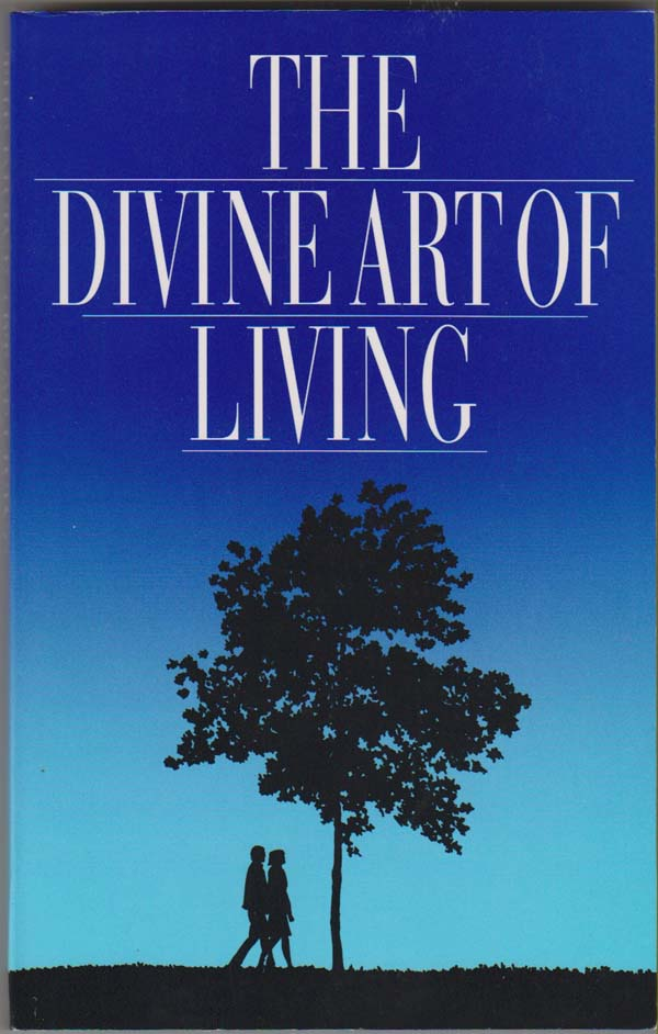 Image for The Divine Art of Living:   Selections from the Writings of Baha'u'llah and Abdu'l-Baha