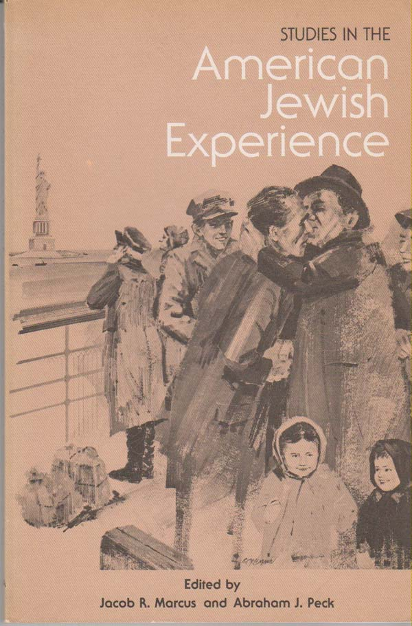Image for Studies in the American Jewish Experience: Contributions from the Fellowship Programs of the American Jewish Archives