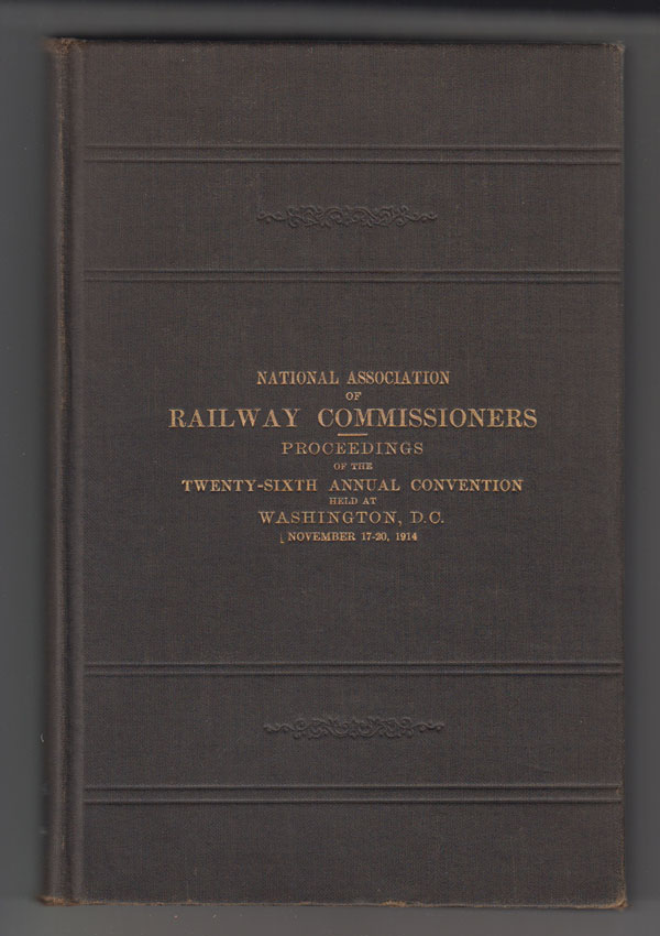 Proceedings of the Twenty-Sixth Annual Convention Feb. 17-20, 1914, National Association Of Railway Commissioners