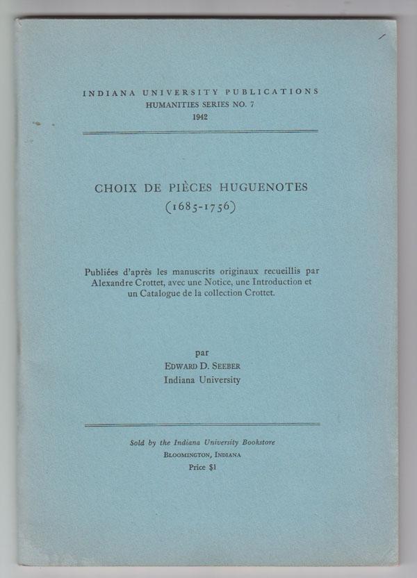 Image for Choix De Pices Huguenotes (1685-1756). Publies D'Aprs Les MS Originaux Recueillis Par Alex Crottet