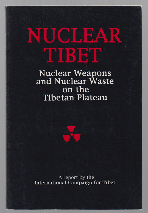 Image for Nuclear Tibet:   Nuclear Weapons and Nuclear Waste on the Tibetan Plateau
