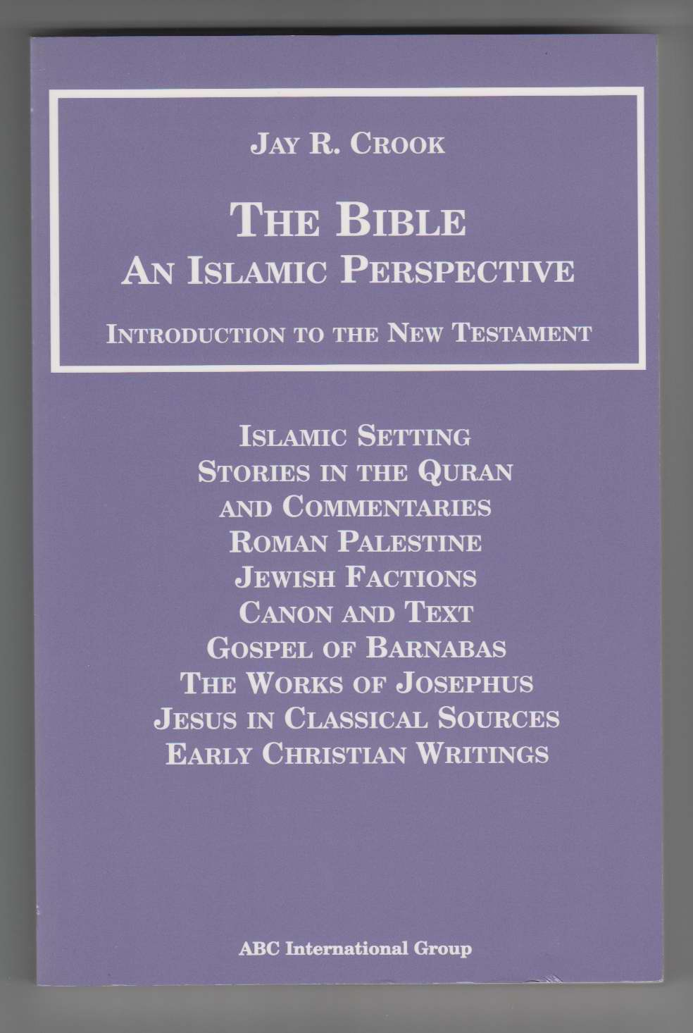 Image for The Bible: an Islamic Perspective--Introduction to the New Testament