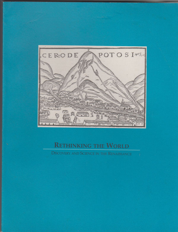 Image for Rethinking the World: Discovery and Science in the Renaissance