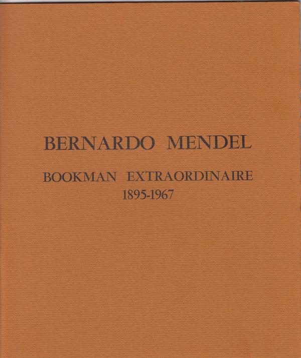 Bernardo Mendel: Bookman Extraordinaire, 1895-1967, Byrd, Cecil K