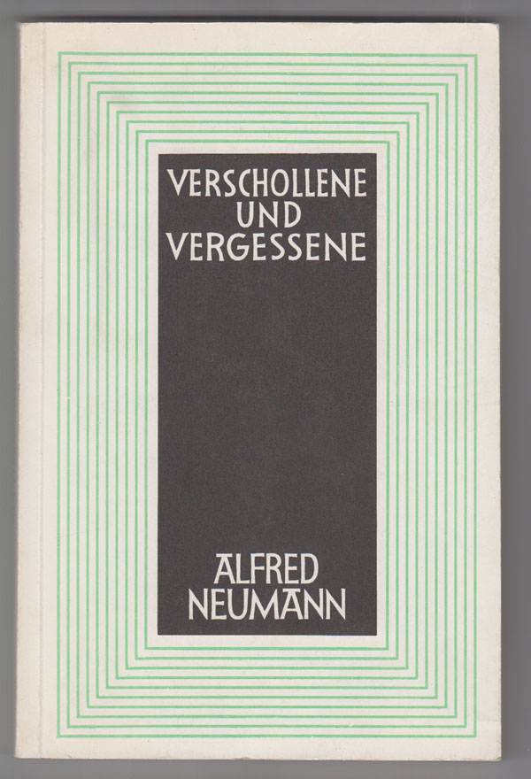 Image for Alfred Neumann: Verschollene Und Vergessene: Eine Auswahl Aus Seinem Werk
