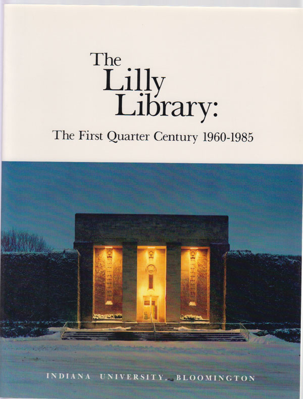 The Lilly Library: the First Quarter Century 1960-1985, Cagle, William R. (Preface)