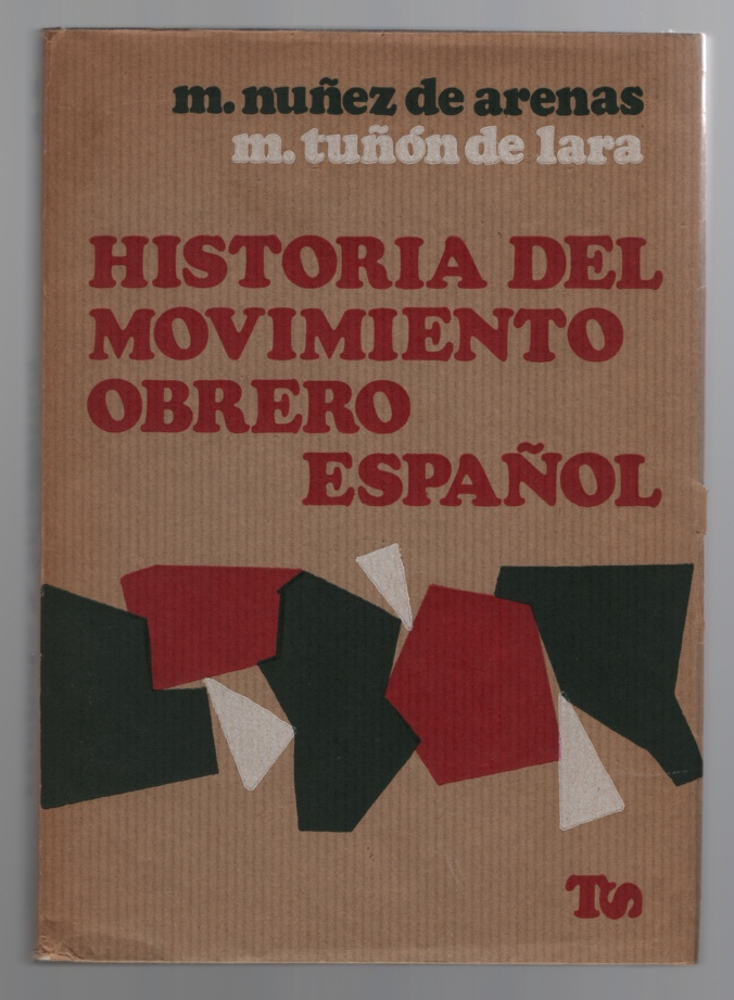 Historia Del Movimiento Obrero Espaol, Arenas, M. Nuez De & M. Tun De Lara