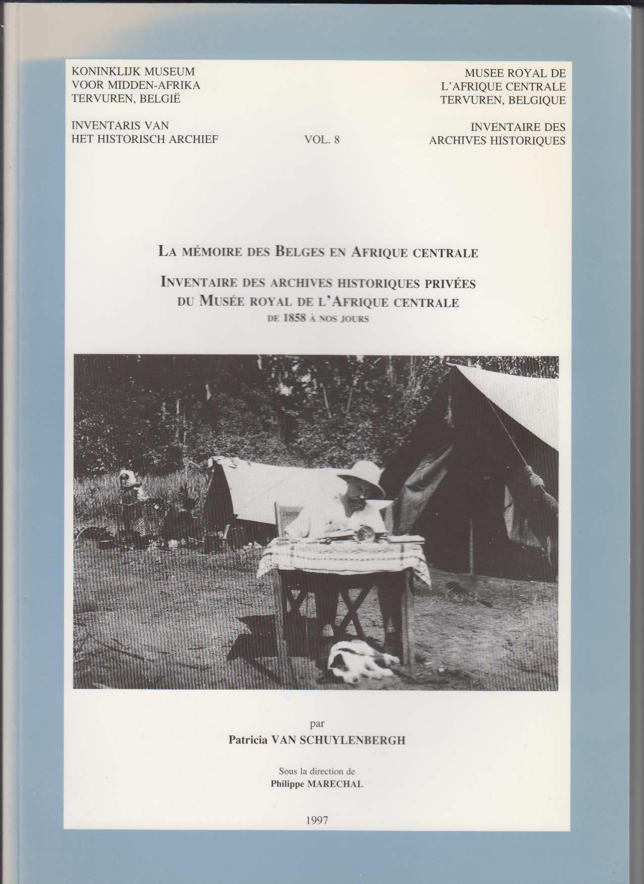 Image for La Memoire des Belges en Afrique Centrale Vol. 8. Inventaire Des Archives Historiques Privees Du Musee Royal De L'Afrique Centrale