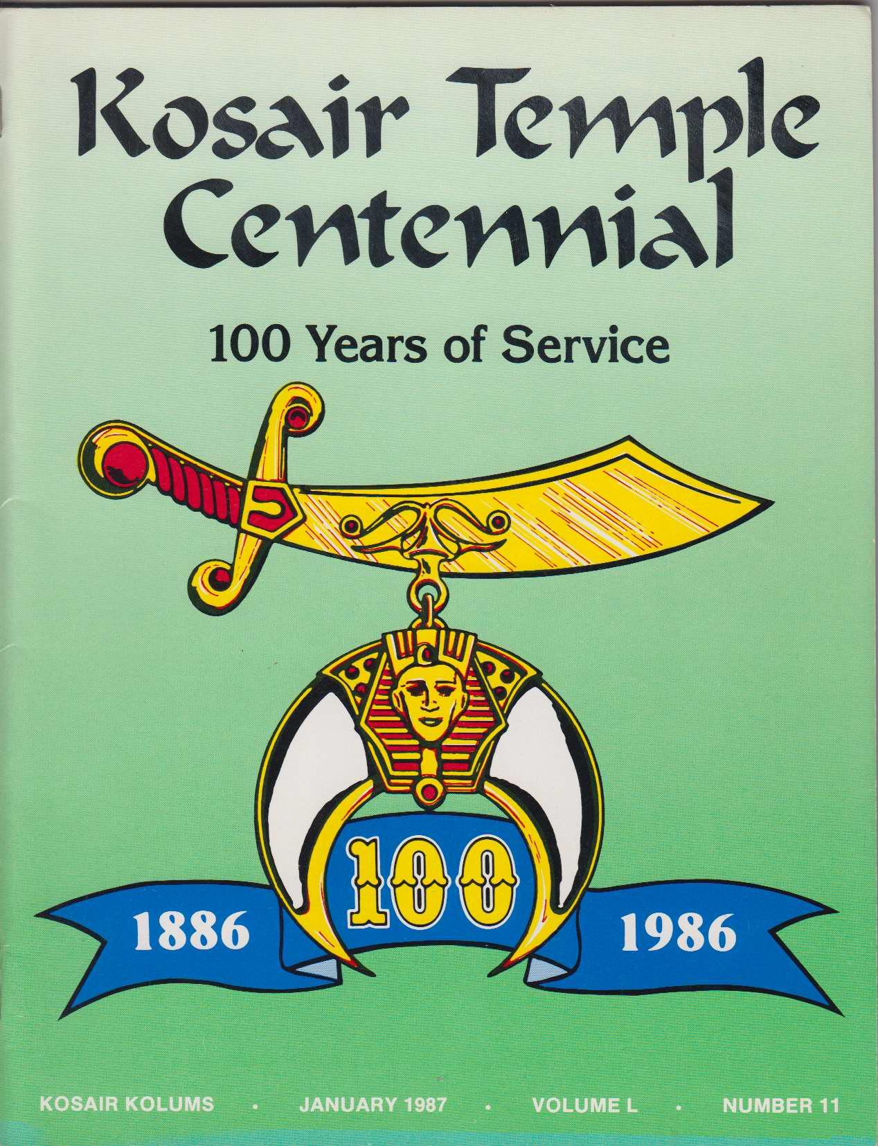 Image for Kosair Temple Centennial 100 Years of Service (Kosair Kolums (January 1987) Vol. L No. 11, Volume L, Number 11)