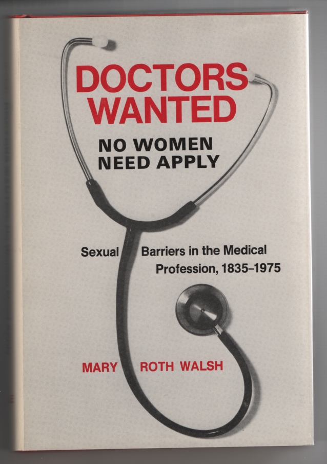 """Image for """"Doctors Wanted - No Woman Need Apply: """" Sexual Barriers in the Medical Profession, 1835-1975"""