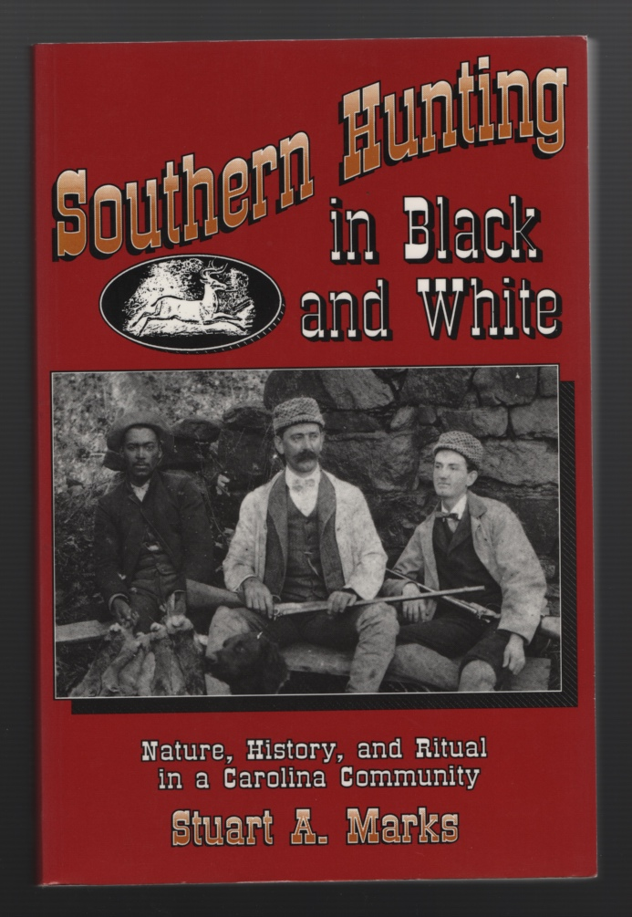 Image for Southern Hunting in Black and White: Nature, History, and Ritual in a Carolina Community