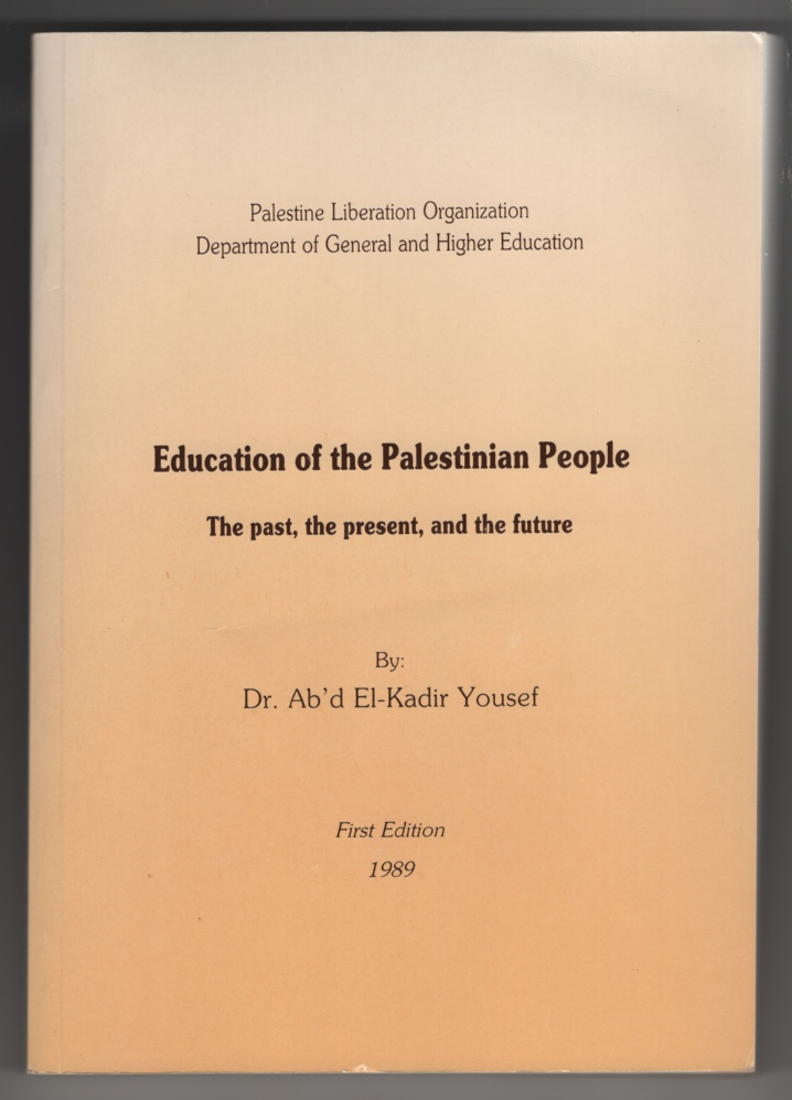 Image for Education of the Palestinian People: the Past, the Present, and the Future (Arabic Language)
