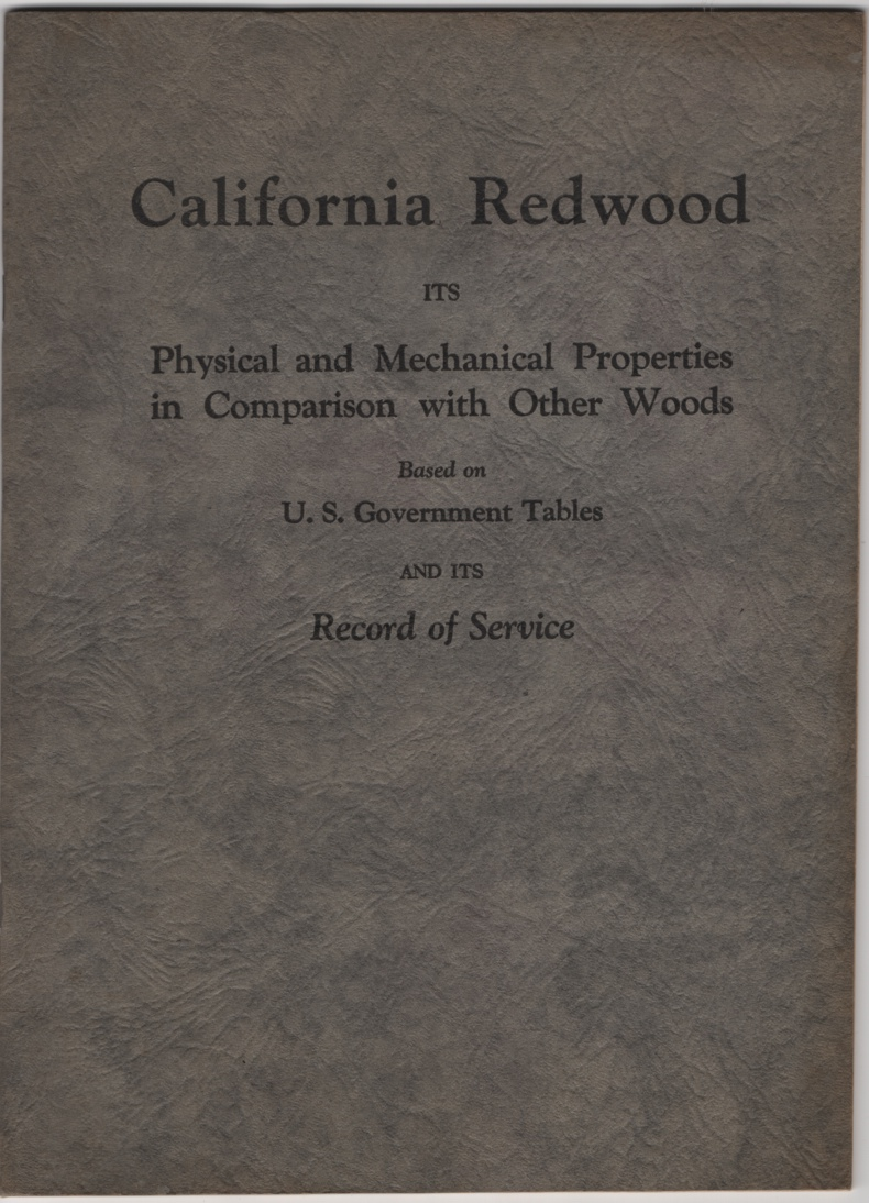 Image for California Redwood: its Physical and Mechanical Properties in Comparison with Other Woods Based on U. S. Government Tables and its Record of Service