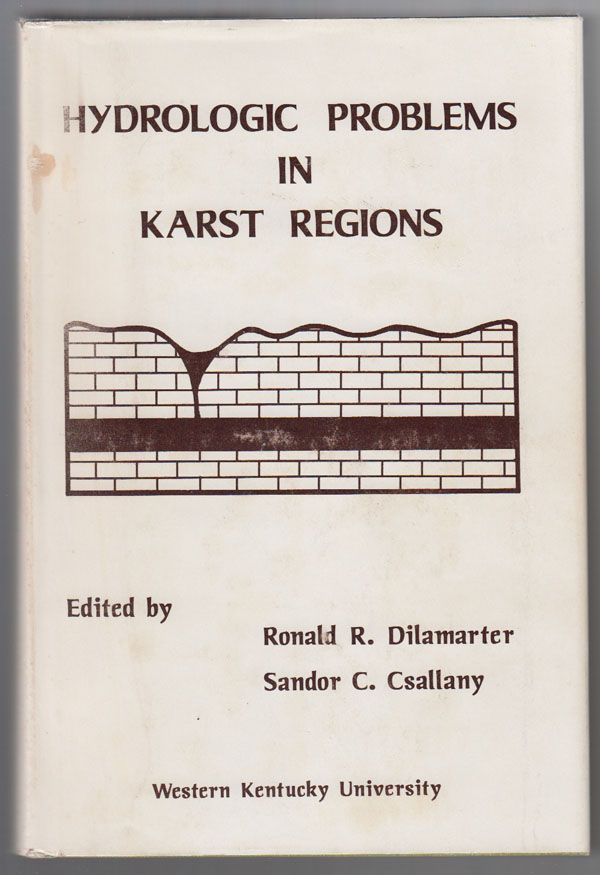 Hydrologic Problems in Karst Regions, Dilamarter, Ronald R. & Sandor C. Csallany