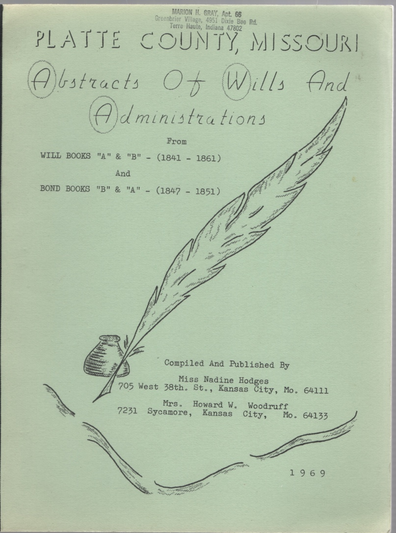 "Image for Platte County, Missouri, Abstracts of Wills and Administrations from Will Books ""A"" & ""B"" (1841, 1861) and Bond Books ""B"" & ""A"" (1841, 1851)"