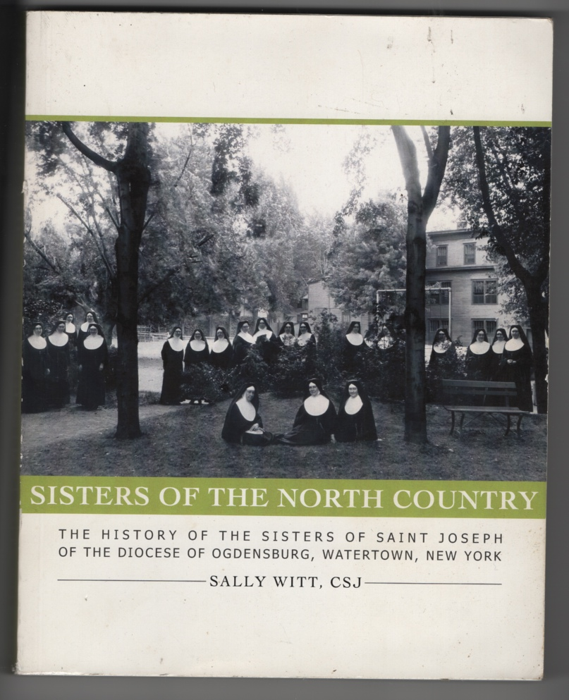 Image for Sisters of the North Country: the History of the Sisters of Saint Joseph of the Diocese of Ogdensburg, Watertown, New York