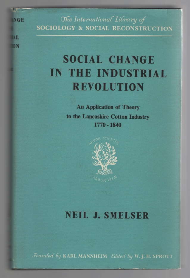 Image for Social Change in the Industrial Revolution  an Application of Theory to the Lancashire Cotton Industry, 1770-1840