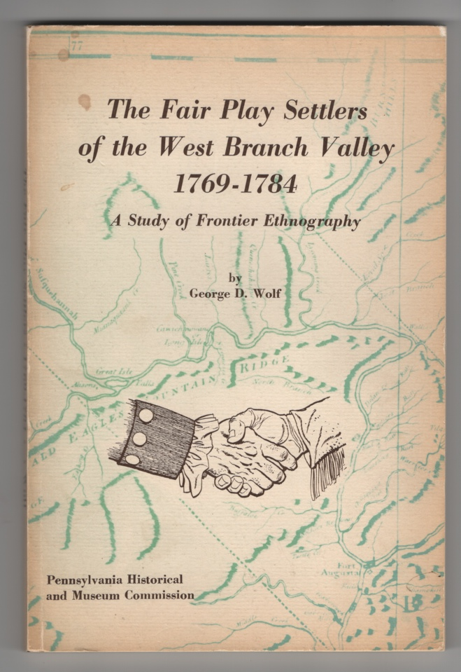 Image for The Fair Play Settlers of the West Branch Valley, 1769-1784: a Study of Frontier Ethnography