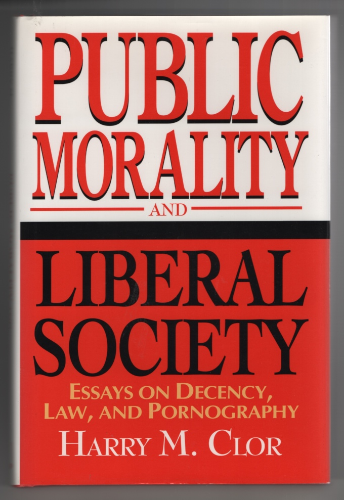 Image for Public Morality and Liberal Society: Essays on Decency, Law, and Pornography