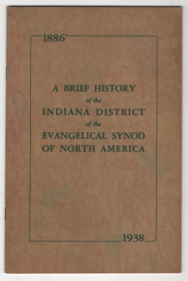Image for A Brief History of the Indiana District of the Evangelical Synod of North America