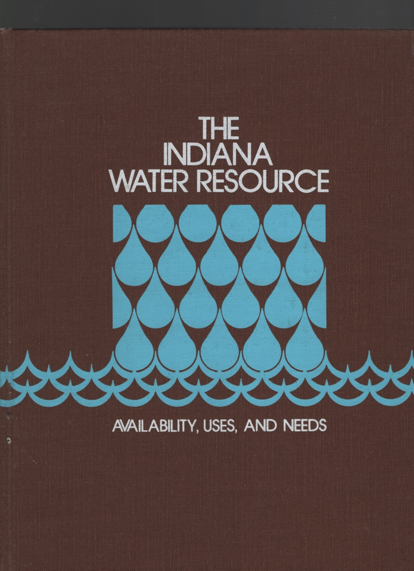 The Indiana Water Resource: Availability, Uses, and Needs, Clark, G. Douglas, Ed.