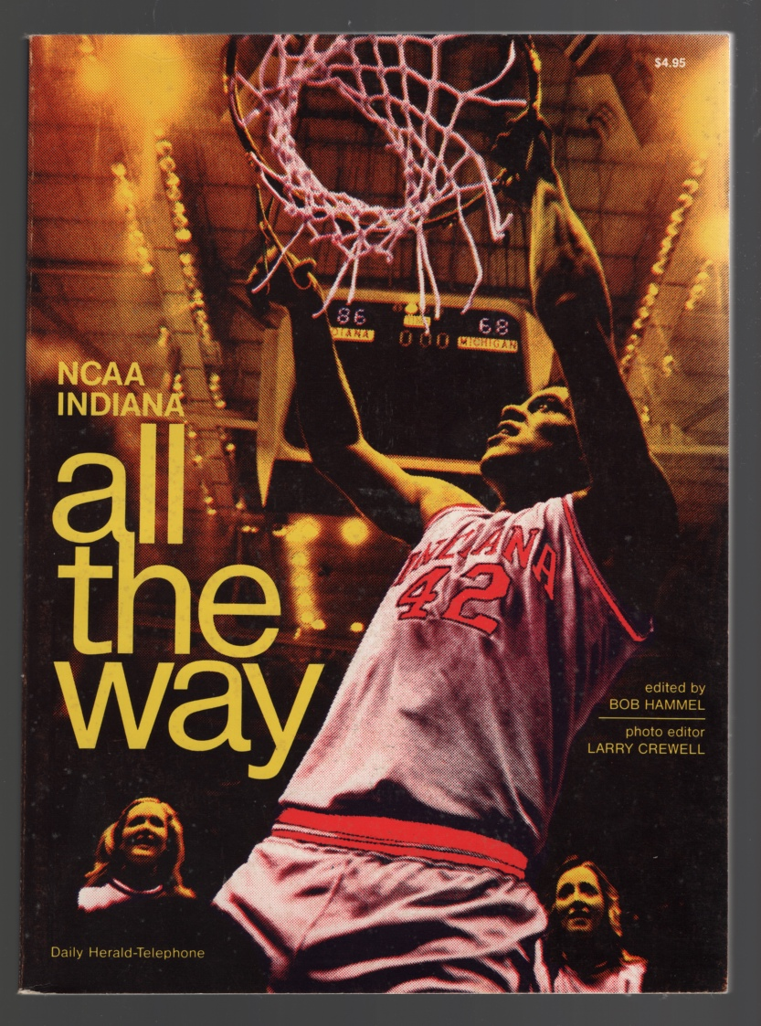 All the Way: NCAA Indiana, Hammel, Bob, Ed. and Larry Crewell, Photo Ed.