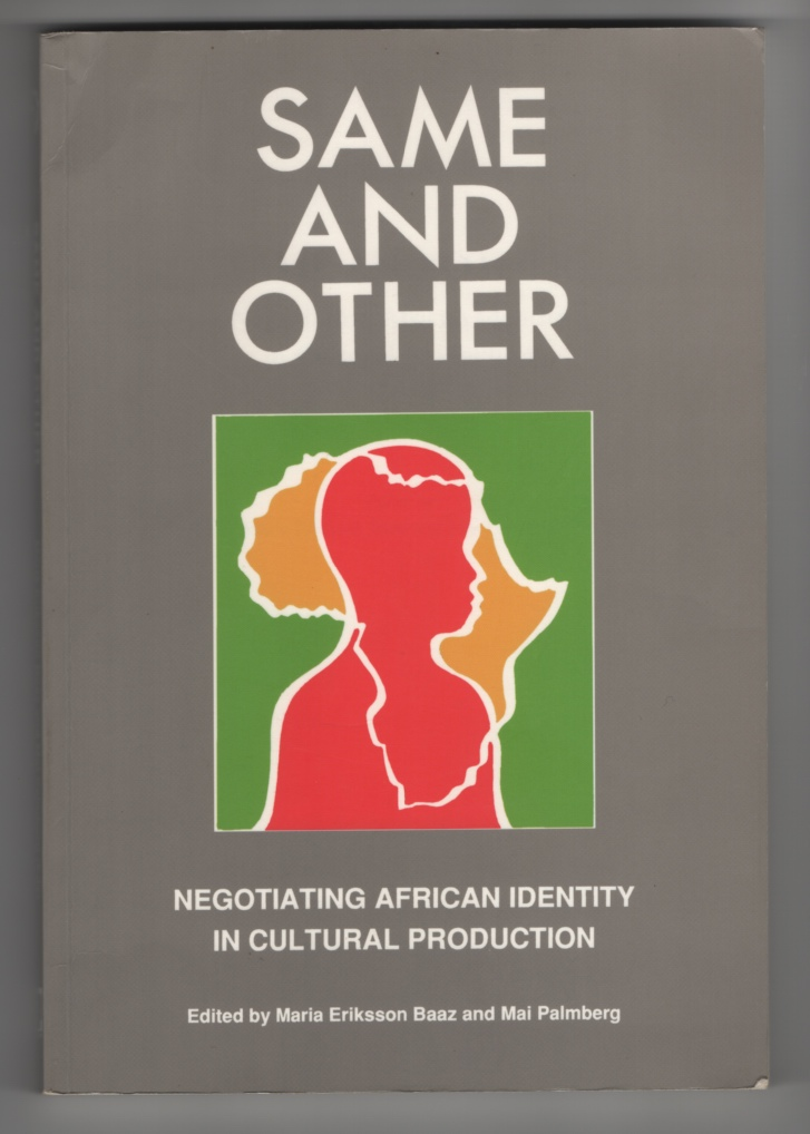 Image for Same and Other: Negotiating African Identitity in Cultural Production
