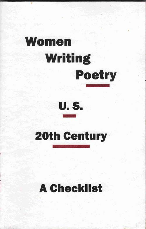 Image for Women Writing Poetry. U. S. 20th Century: a Checklist of the Exhibition Curated by Linda David