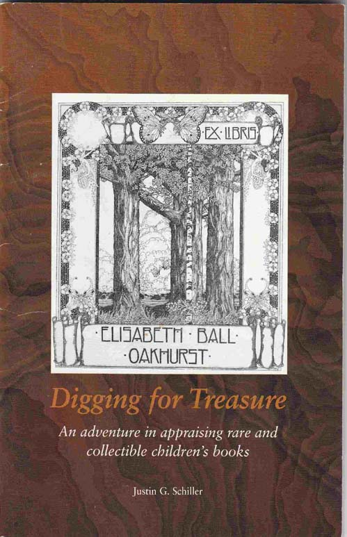 Digging for Treasure: an Adventure in Appraising Rare and Collectible Children's Books, Schiller, Justin G