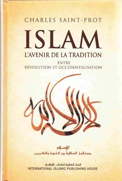 Image for Islam L'Avenir De La Tradicion Entre Revolution Et Occidentalisation [The Future of Islam -- Revolution or Westernization]