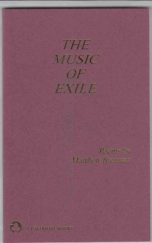 The Music of Exile: Poems, Brennan, Matthew