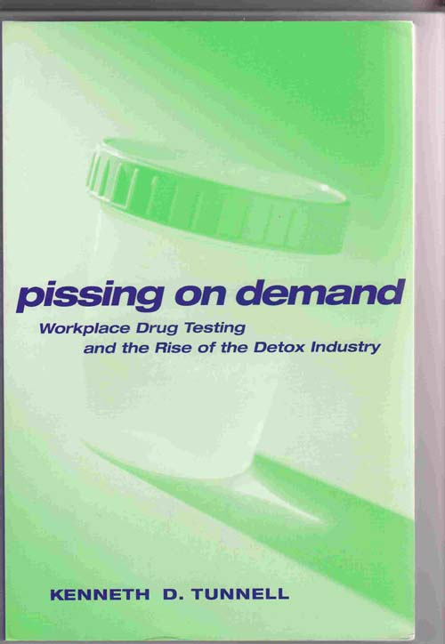 Image for Pissing on Demand:   Workplace Drug Testing and the Rise of the Detox Industry