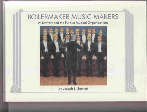 Image for Boilermaker Music Makers: Al Stewart and Purdue Musical Organizations