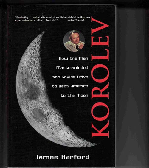 Image for Korolev: How One Man Masterminded the Soviet Drive to Beat America to the Moon