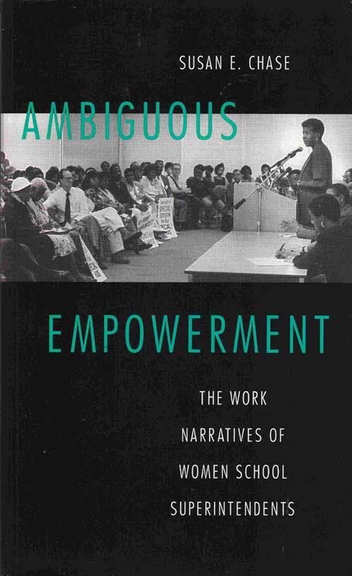 Image for Ambiguous Empowerment: the Work Narratives of Women School Superintendents
