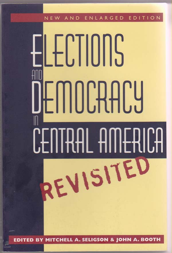 Image for Elections and Democracy in Central America, Revisited