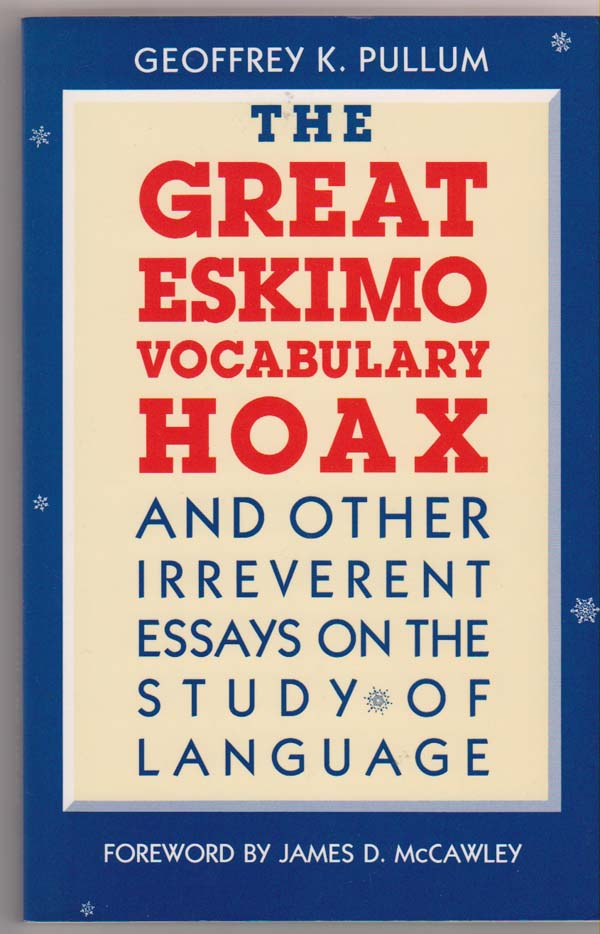 Image for The Great Eskimo Vocabulary Hoax and Other Irreverent Essays on the Study of Language