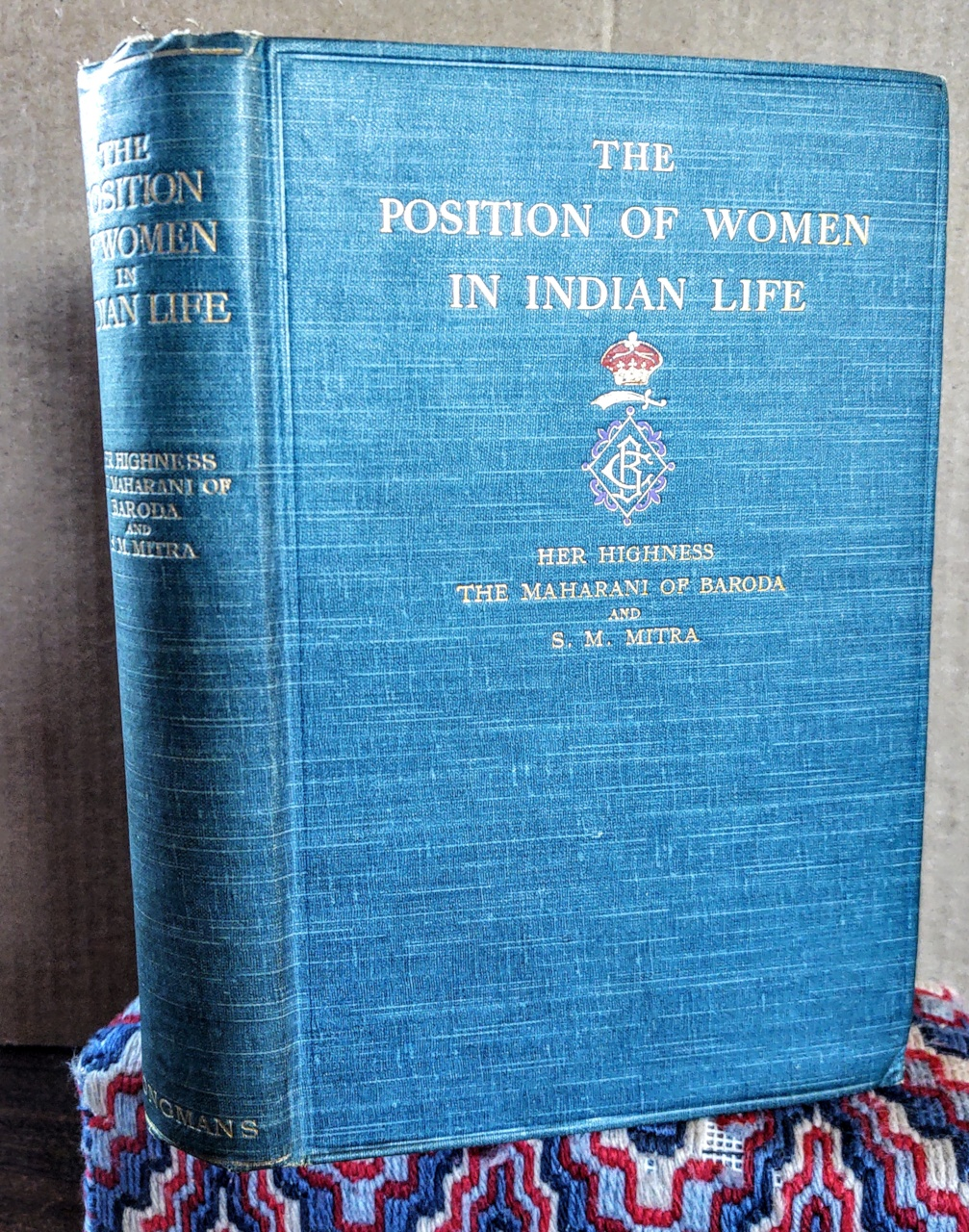 The Position of Women in Indian Life, Her Highness The Maharani Of Baroda & S. M. Mitra
