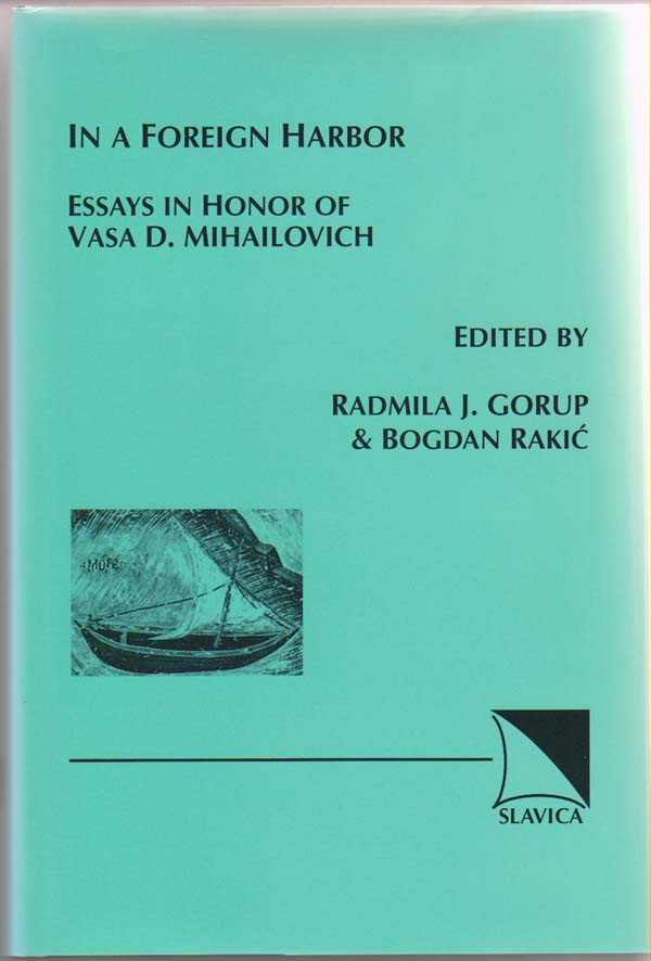 Image for In a Foreign Harbor:   Essays in Honor of Vasa D. Mihailovich