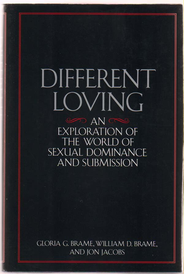 Image for Different Loving:   An Exploration of the World of Sexual Dominance and Submission
