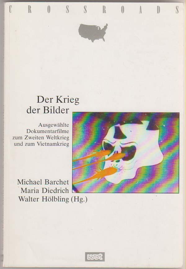 Image for Der Krieg der Bilder  Ausgewahlte Dokumentarfilme zum Zweiten Weltkrieg und zum Vietnamkrieg   (German Edition)